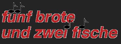 Schriftzug der Band fünf brote und zwei fische